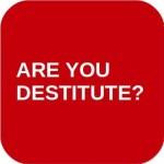 ARE YOU DESTITUTE?