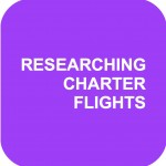 RESEARCHING CHARTER FLIGHTS